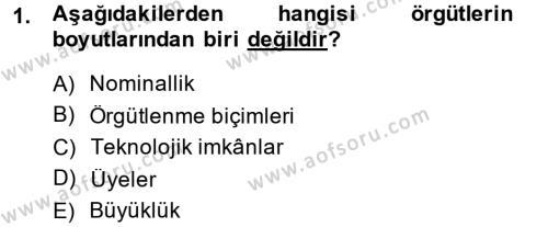 Örgüt Kuramı Dersi 2014 - 2015 Yılı Ara Sınavı 1. Soru