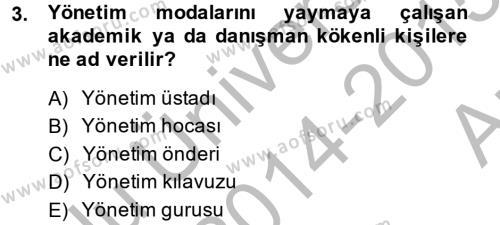İşletme Bölümü 6. Yarıyıl Örgüt Kuramı Dersi 2015 Yılı Bahar Dönemi Ara Sınavı 3. Soru