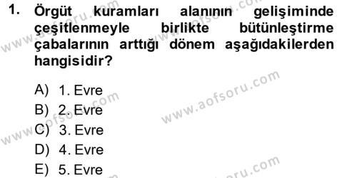 Örgüt Kuramı Dersi 2014 - 2015 Yılı Dönem Sonu Sınavı 1. Soru