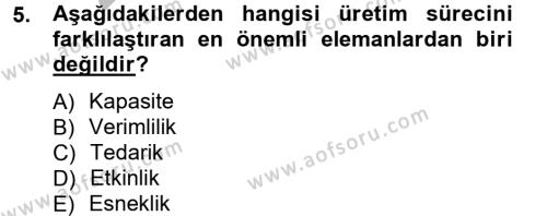 İşletme Bölümü 5. Yarıyıl Üretim Yönetimi Dersi 2013 Yılı Güz Dönemi Ara Sınavı 5. Soru