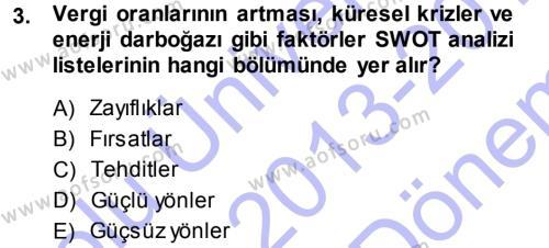 Üretim Yönetimi Dersi 2013 - 2014 Yılı Dönem Sonu Sınavı 3. Soru