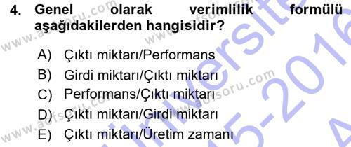 Üretim Yönetimi Dersi 2015 - 2016 Yılı Ara Sınavı 4. Soru