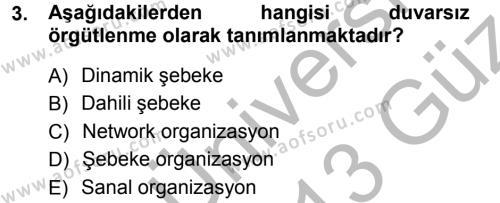İşletme Bölümü 5. Yarıyıl Yönetimde Güncel Yaklaşımlar Dersi 2013 Yılı Güz Dönemi Ara Sınavı 3. Soru