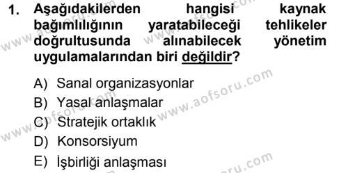 Yönetimde Güncel Yaklaşımlar Dersi 2012 - 2013 Yılı Dönem Sonu Sınavı 1. Soru