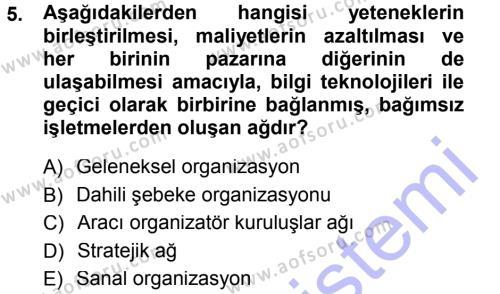 İşletme Bölümü 5. Yarıyıl Yönetimde Güncel Yaklaşımlar Dersi 2013 Yılı Güz Dönemi Dönem Sonu Sınavı 5. Soru