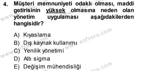 İşletme Bölümü 5. Yarıyıl Yönetimde Güncel Yaklaşımlar Dersi 2014 Yılı Güz Dönemi Ara Sınavı 4. Soru