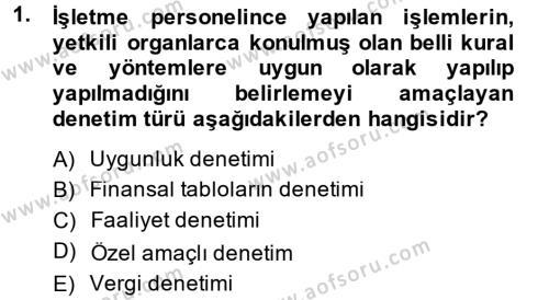 İşletme Bölümü 7. Yarıyıl Denetim Dersi 2014 Yılı Güz Dönemi Ara Sınavı 1. Soru