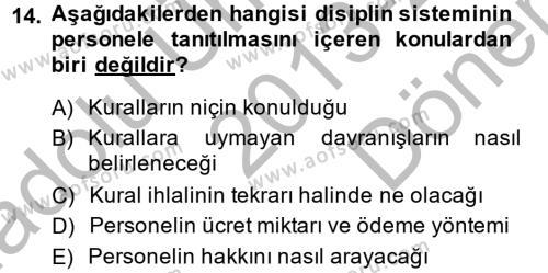 İnsan Kaynakları Yönetimi Dersi 2013 - 2014 Yılı Dönem Sonu Sınavı 14. Soru 1. Soru