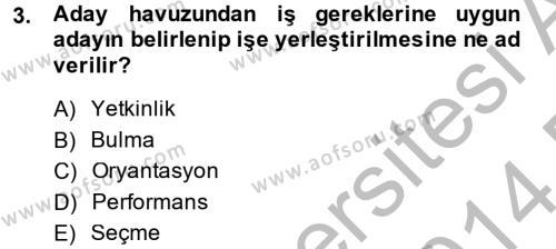 İnsan Kaynakları Yönetimi Dersi 2013 - 2014 Yılı (Final) Dönem Sonu Sınav Soruları 3. Soru