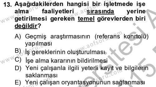 İnsan Kaynakları Yönetimi Dersi 2014 - 2015 Yılı Ara Sınavı 13. Soru 1. Soru