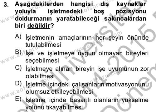 İnsan Kaynakları Yönetimi Dersi 2014 - 2015 Yılı (Final) Dönem Sonu Sınav Soruları 3. Soru