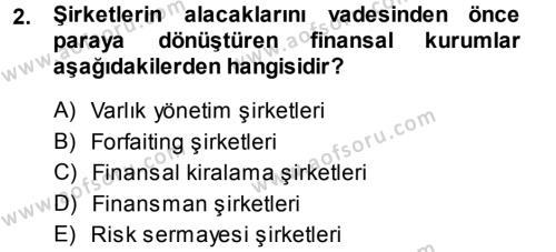 Sermaye Piyasaları ve Finansal Kurumlar Dersi 2013 - 2014 Yılı Dönem Sonu Sınavı 2. Soru
