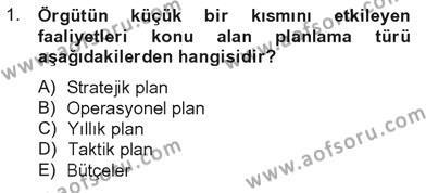 Stratejik Yönetim 1 Dersi 2012 - 2013 Yılı Tek Ders Sınavı 1. Soru