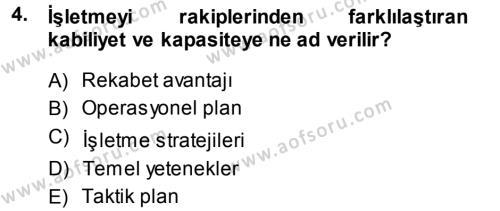 Stratejik Yönetim 1 Dersi 2013 - 2014 Yılı Ara Sınavı 4. Soru