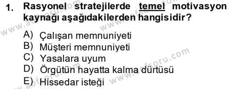 Stratejik Yönetim 1 Dersi 2013 - 2014 Yılı Tek Ders Sınavı 1. Soru