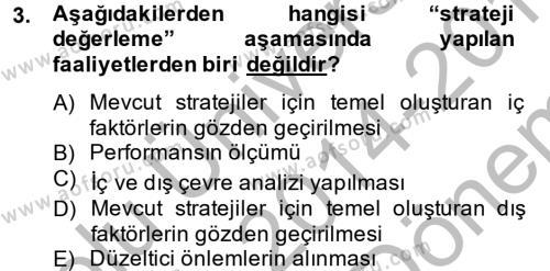 Stratejik Yönetim 1 Dersi 2014 - 2015 Yılı Dönem Sonu Sınavı 3. Soru