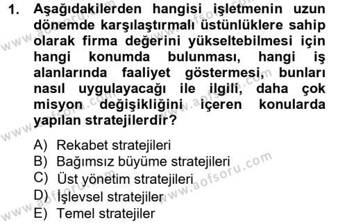 İşletme Bölümü 8. Yarıyıl Stratejik Yönetim II Dersi 2013 Yılı Bahar Dönemi Ara Sınavı 1. Soru
