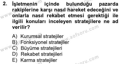 İşletme Bölümü 8. Yarıyıl Stratejik Yönetim II Dersi 2013 Yılı Bahar Dönemi Dönem Sonu Sınavı 2. Soru