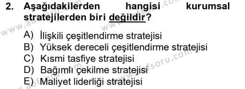 İşletme Bölümü 8. Yarıyıl Stratejik Yönetim II Dersi 2014 Yılı Bahar Dönemi Ara Sınavı 2. Soru