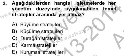 İşletme Bölümü 8. Yarıyıl Stratejik Yönetim II Dersi 2014 Yılı Bahar Dönemi Ara Sınavı 3. Soru