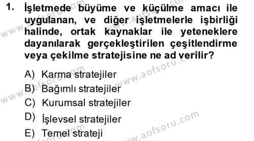 Stratejik Yönetim 2 Dersi 2013 - 2014 Yılı Dönem Sonu Sınavı 1. Soru
