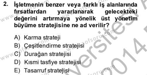 İşletme Bölümü 8. Yarıyıl Stratejik Yönetim II Dersi 2014 Yılı Bahar Dönemi Dönem Sonu Sınavı 2. Soru