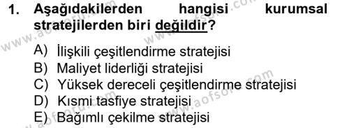 Stratejik Yönetim 2 Dersi 2013 - 2014 Yılı Tek Ders Sınavı 1. Soru