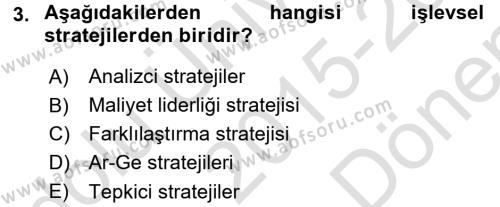 Stratejik Yönetim 2 Dersi 2015 - 2016 Yılı Dönem Sonu Sınavı 3. Soru