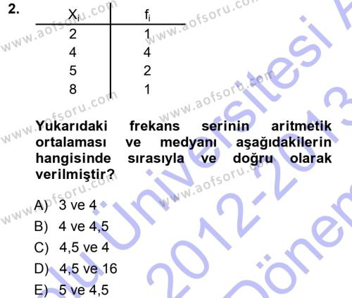 İşletme Bölümü 3. Yarıyıl İstatistik I Dersi 2013 Yılı Güz Dönemi Dönem Sonu Sınavı 2. Soru