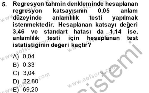 İşletme Bölümü 4. Yarıyıl İstatistik II Dersi 2014 Yılı Bahar Dönemi Dönem Sonu Sınavı 5. Soru