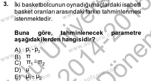 İstatistik 2 Dersi 2014 - 2015 Yılı Dönem Sonu Sınavı 3. Soru