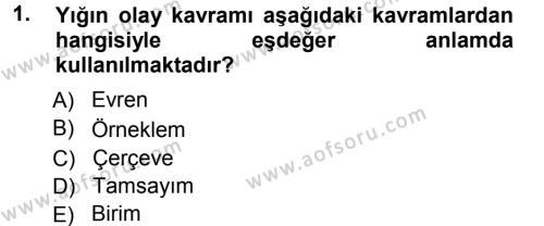 Sosyoloji Bölümü 3. Yarıyıl İstatistik Dersi 2013 Yılı Güz Dönemi Ara Sınavı 1. Soru