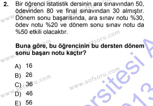 Sosyal Hizmet Bölümü 3. Yarıyıl İstatistik Dersi 2013 Yılı Güz Dönemi Dönem Sonu Sınavı 2. Soru