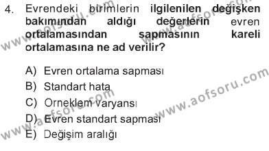 Kamu Yönetimi Bölümü 3. Yarıyıl İstatistik Dersi 2013 Yılı Güz Dönemi Tek Ders Sınavı 4. Soru