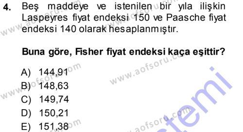 Bankacılık ve Sigortacılık Bölümü 3. Yarıyıl İstatistik Dersi 2014 Yılı Güz Dönemi Dönem Sonu Sınavı 4. Soru
