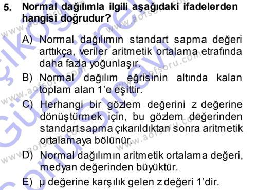 Lojistik Bölümü 3. Yarıyıl İstatistik Dersi 2014 Yılı Güz Dönemi Dönem Sonu Sınavı 5. Soru