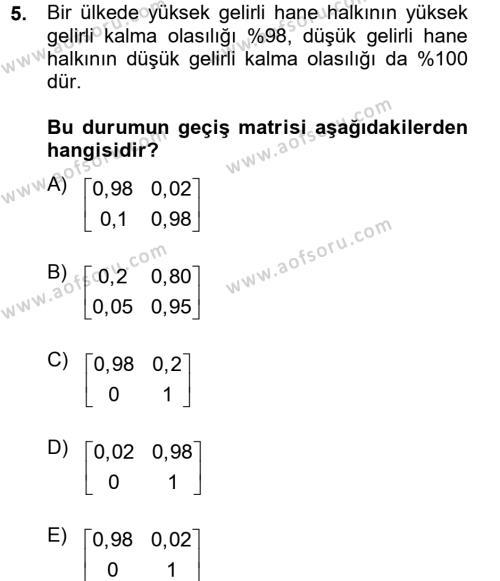 Lojistik Bölümü 4. Yarıyıl Yöneylem Araştırması II Dersi 2013 Yılı Bahar Dönemi Dönem Sonu Sınavı 5. Soru