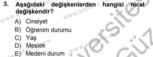 Sağlık Kurumları İşletmeciliği Bölümü 3. Yarıyıl Tıbbi İstatistik Dersi 2013 Yılı Güz Dönemi Ara Sınavı 3. Soru