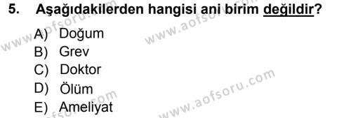 Sağlık Kurumları İşletmeciliği Bölümü 3. Yarıyıl Tıbbi İstatistik Dersi 2013 Yılı Güz Dönemi Ara Sınavı 5. Soru