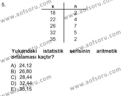 Sağlık Kurumları İşletmeciliği Bölümü 3. Yarıyıl Tıbbi İstatistik Dersi 2013 Yılı Güz Dönemi Tek Ders Sınavı 5. Soru