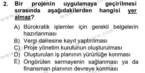 Proje Analizi ve Değerlendirme Dersi 2012 - 2013 Yılı Dönem Sonu Sınavı 2. Soru