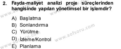 Proje Analizi ve Değerlendirme Dersi 2013 - 2014 Yılı (Vize) Ara Sınav Soruları 2. Soru