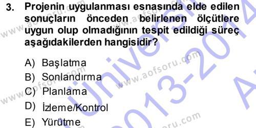 Yerel Yönetimler Bölümü 3. Yarıyıl Proje Analizi ve Değerlendirme Dersi 2014 Yılı Güz Dönemi Ara Sınavı 3. Soru