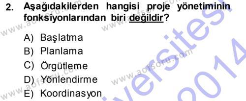Proje Analizi ve Değerlendirme Dersi 2013 - 2014 Yılı Dönem Sonu Sınavı 2. Soru