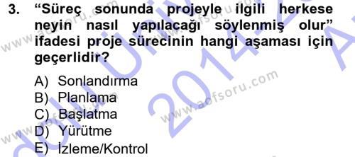 Proje Analizi ve Değerlendirme Dersi 2014 - 2015 Yılı Ara Sınavı 3. Soru