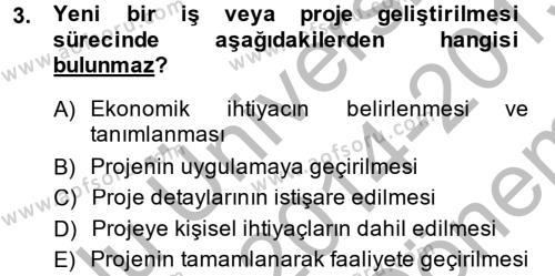 Proje Analizi ve Değerlendirme Dersi 2014 - 2015 Yılı (Final) Dönem Sonu Sınav Soruları 3. Soru