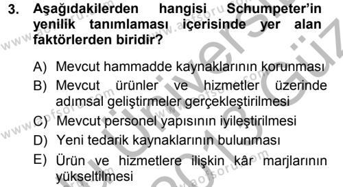 İşletme Yönetimi Bölümü 3. Yarıyıl Yenilik Yönetimi Dersi 2013 Yılı Güz Dönemi Ara Sınavı 3. Soru