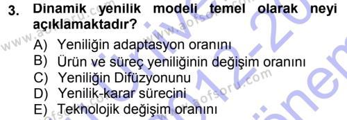 Yenilik Yönetimi Dersi 2012 - 2013 Yılı Dönem Sonu Sınavı 3. Soru
