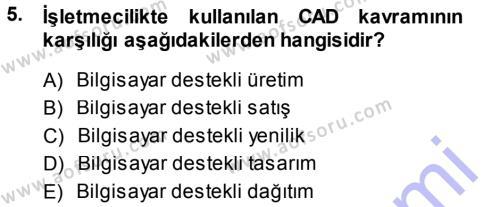 İşletme Yönetimi Bölümü 3. Yarıyıl Yenilik Yönetimi Dersi 2014 Yılı Güz Dönemi Ara Sınavı 5. Soru