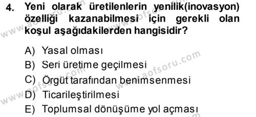 Yenilik Yönetimi Dersi 2013 - 2014 Yılı (Final) Dönem Sonu Sınav Soruları 4. Soru